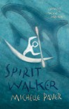 Spirit Walker: Chronicles of Ancient Darkness Book 2 - Michelle Paver