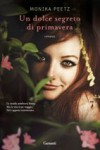 Un dolce segreto di primavera - Monika Peetz, Lucia Ferrantini