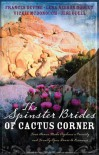 The Spinster Brides Of Cactus Corner - Frances Devine, Vickie McDonough, Lena Nelson Dooley, Jeri Odell
