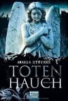 Totenhauch  - Amanda Stevens, Diana Beate Hellmann