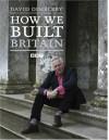 How We Built Britain - David Dimbleby