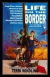 Life on the Border - Terri Windling, Craig Shaw Gardner, Charles de Lint, Ellen Kushner, Midori Snyder