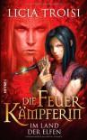 Im Land der Elfen (Die Feuerkämpferin, #3) - Licia Troisi, Bruno Genzler