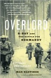 Overlord: D-Day and the Battle for Normandy - Max Hastings
