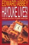 Hayduke Lives! - Edward Abbey
