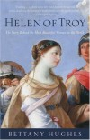 Helen of Troy: The Story Behind the Most Beautiful Woman in the World - Bettany Hughes