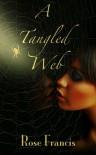 A Tangled Web (Dangerous Secrets) - Rose Francis