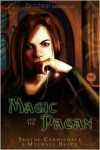 Magic and the Pagan - Shayne Carmichael, Mychael Black