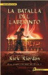 Batalla del Laberinto = The Battle of the Labyrinth (Percy Jackson y Los Dioses del Olimpo) (Spanish Edition) - Rick Riordan