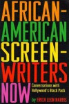 African-American Screenwriters Now: Conversations with Hollywood's Black Pack - Erich Leon Harris