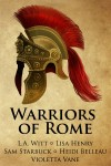 Warriors of Rome (Warriors of Rome, #1-4) - L.A. Witt,  Lisa Henry,  Sam Starbuck,  Heidi Belleau,  Violette Vane