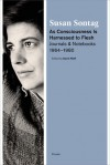 As Consciousness Is Harnessed to Flesh: Journals and Notebooks, 1964-1980 - Susan Sontag, David Rieff