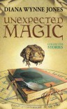 Unexpected Magic: Collected Stories - Diana Wynne Jones