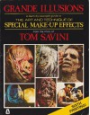 Grande Illusions: A Learn-By-Example Guide to the Art and Technique of Special Make-Up Effects from the Films of Tom Savini - Tom Savini, Tom Savina