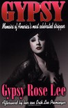 Gypsy: Memoirs of America's Most Celebrated Stripper - Gypsy Rose Lee, Erik Preminger
