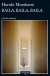 Baila, baila, baila - Haruki Murakami