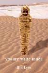 You Are White Inside - B.R. Lyon