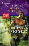 Pulling the Trigger (Kenner County Crime Unit, #6) - Julie Miller
