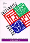 Integrated Korean: Beginning Level 1 Textbook (KLEAR Textbooks in Korean - Hyo Sang Lee, Korean Language Education and Research C