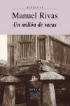 Un millón de vacas - Manuel Rivas