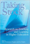 Taking Stock: Research on Teaching and Learning in Higher Education - Julia Christensen Hughes, Joy Mighty