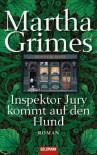 Inspektor Jury kommt auf den Hund - Martha Grimes