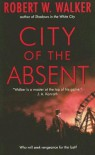 City of the Absent - Robert W. Walker