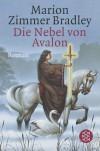 Die Nebel von Avalon (Avalon, #7) - Marion Zimmer Bradley