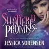 Shattered Promises  - Jessica Sorensen, Erin Bennett