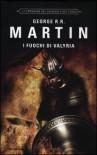 I fuochi di Valyria - Gaetano Luigi Staffilano, George R.R. Martin, Sergio Altieri