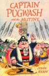 Captain Pugwash and the Mutiny - John E. Bryan