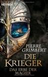 Die Krieger 1: Das Erbe der Magier - Pierre Grimbert, Sonja Finck, Nadine Püschel