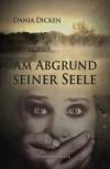 Am Abgrund seiner Seele (Profiler-Reihe 1) - Dania Dicken