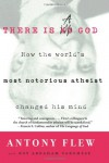 There Is a God: How the World's Most Notorious Atheist Changed His Mind - Antony Flew;Roy Abraham Varghese