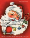 Christmas Memories: Gifts, Activities, Fads, and Fancies, 1920s-1960s - Susan Waggoner