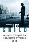 Najlepsze amerykańskie opowiadania kryminalne 2010 - Lee Child