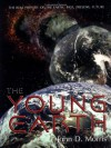 The Young Earth: The Real History of the Earth: Past, Present, Future - John D. Morris