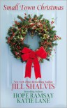 Small Town Christmas - Jill Shalvis, Hope Ramsay, Katie Lane