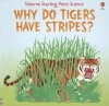 Why Do Tigers Have Stripes? (Usborne Starting Point Science) - Mike Unwin