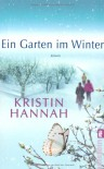 Ein Garten Im Winter Roman - Kristin Hannah, Marie Rahn