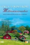 Mittsommerzauber: Neue Liebesgeschichten aus Schweden - Inga Lindström