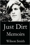 Just Dirt - Wilson Smith
