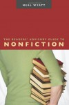 The Readers' Advisory Guide to Nonfiction - Neal Wyatt