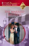 The Married Mistress - Kate Walker