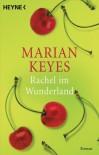 Rachel im Wunderland - Marian Keyes