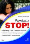 Powiedz stop! depresji, apatii, chandrze, nerwicom, stresowi, niekontrolowanym emocjom, nadpobudliwości, wewnętrznej pustce - Mirosław Słowikowski