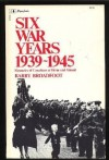 Six War Years 1939 1945: Memories Of Canadians At Home And Abroad - Barry Broadfoot