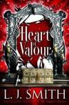 Heart of Valour. L.J. Smith - L.J. Smith