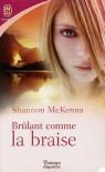 Brûlant Comme la Braise - Shannon McKenna