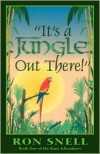 It's A Jungle Out There (Second Edition) - Ron Snell,  Marti Hefley (Editor),  Cynoi Allison (Illustrator)